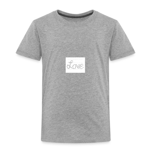 Love written described T-shirt - Toddler Premium T-Shirt
