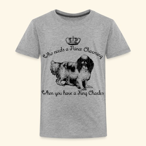 Who Needs Prince Charming? - Toddler Premium T-Shirt