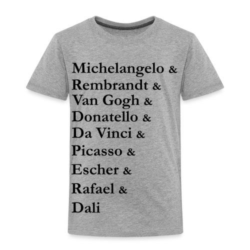 Great Artists - Toddler Premium T-Shirt