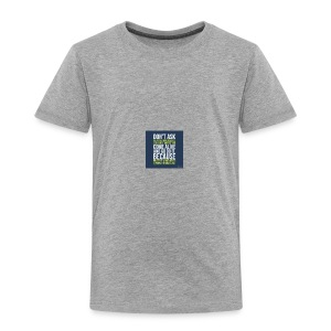 the world needs is people to come alive - Toddler Premium T-Shirt