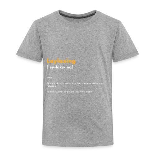 laylaxing gold - Toddler Premium T-Shirt
