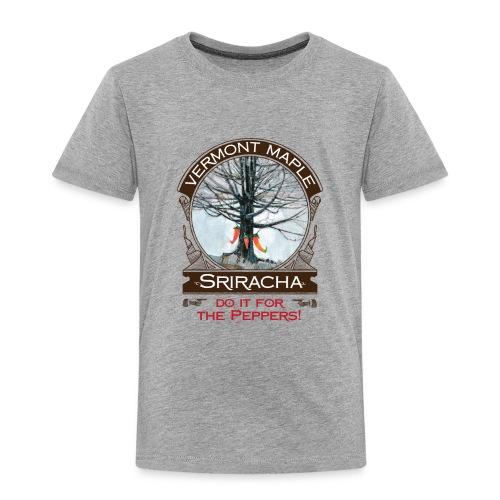 Vermont Maple Sriracha - Toddler Premium T-Shirt