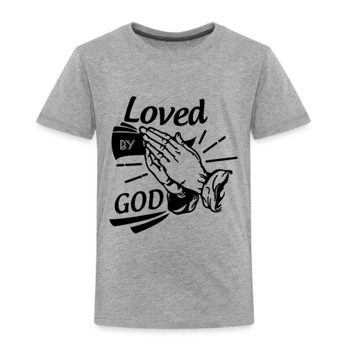 Loved By God (Black Letters) - Toddler Premium T-Shirt