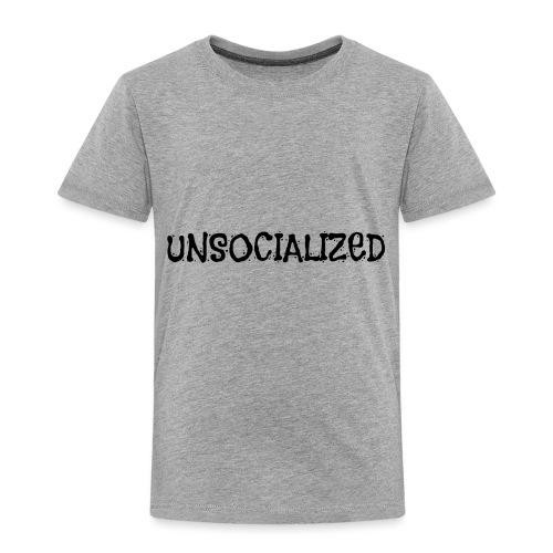 Unsocialized - Toddler Premium T-Shirt