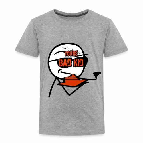 BAD KID - Toddler Premium T-Shirt