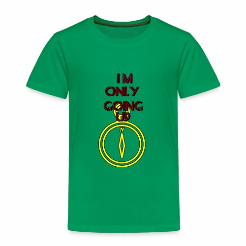 Im only going up - Toddler Premium T-Shirt