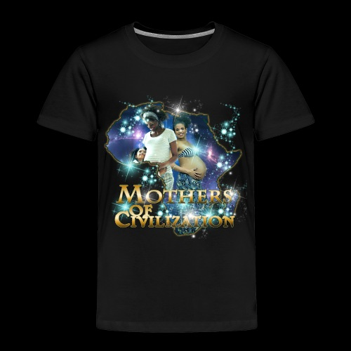 Mothers of Civilization - Toddler Premium T-Shirt