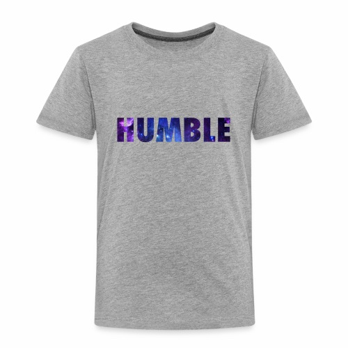Humble - Toddler Premium T-Shirt