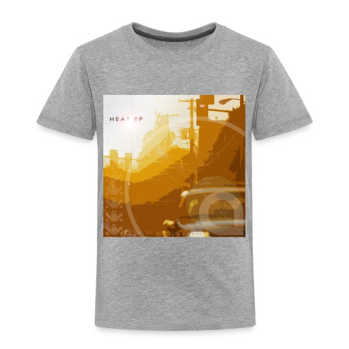 Heat EP - Toddler Premium T-Shirt