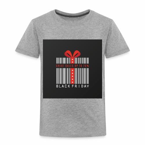 Black Friday/ Black Friday Deal/ Black Friday Deal - Toddler Premium T-Shirt