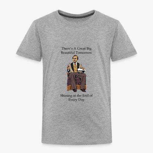Great big Beautiful - Toddler Premium T-Shirt