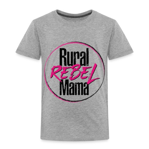 Rural Rebel Mama Logo - Toddler Premium T-Shirt
