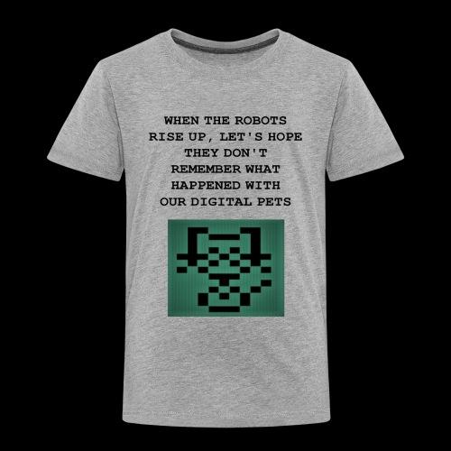 Funny Digital Pet Graphic - Toddler Premium T-Shirt