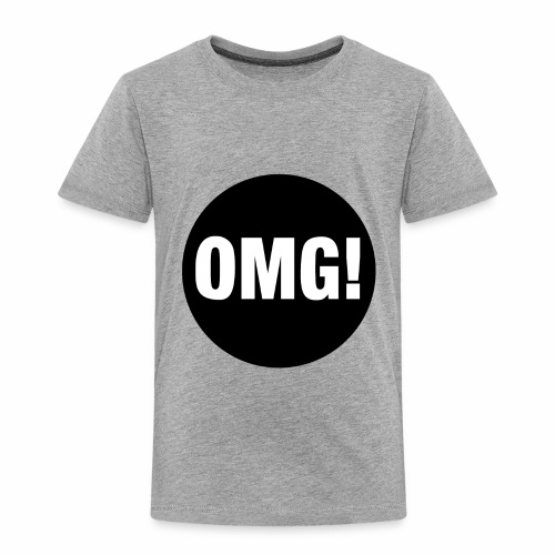 OMG! - Toddler Premium T-Shirt