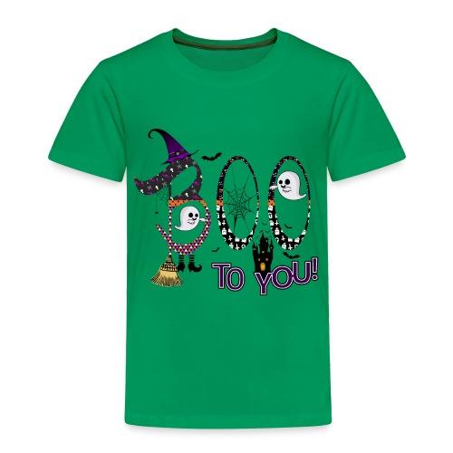 Halloween Boo To You - Toddler Premium T-Shirt