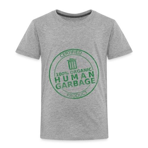 100% Human Garbage - Toddler Premium T-Shirt
