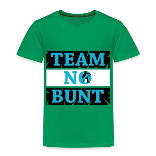 Team No Bunt - Toddler Premium T-Shirt