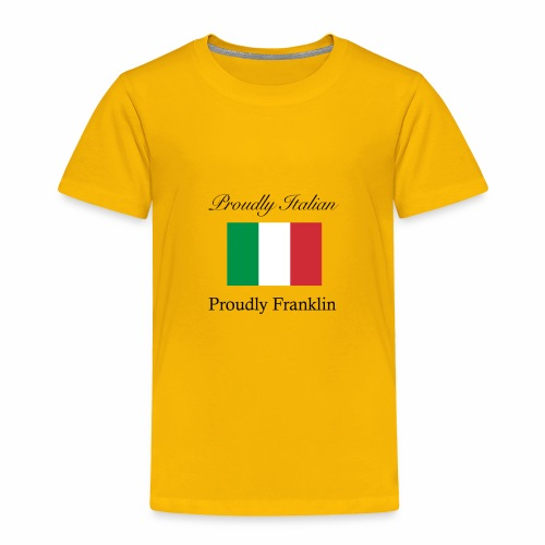 Proudly Italian, Proudly Franklin - Toddler Premium T-Shirt