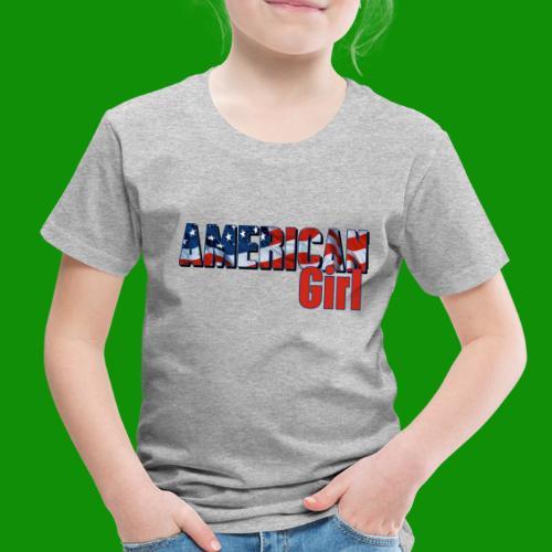 AMERICAN GIRL - Toddler Premium T-Shirt