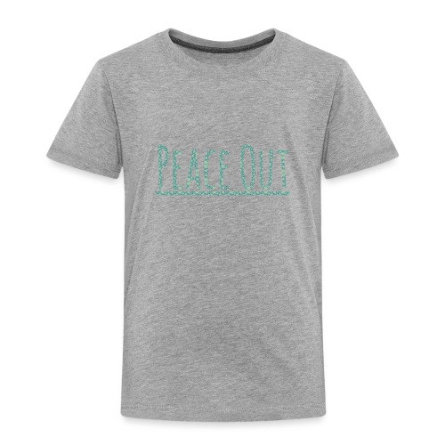 Peace Out Merchindise - Toddler Premium T-Shirt