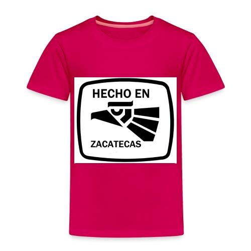 HECHO EN ZACATECAS MADE IN ZACATECAS - Toddler Premium T-Shirt