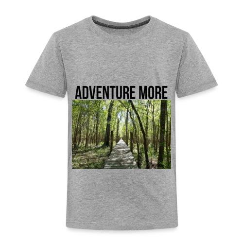adventure more - Toddler Premium T-Shirt