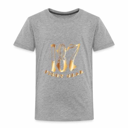 187 Fight Gear Gold Logo Sports Gear - Toddler Premium T-Shirt