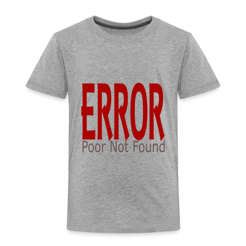 Oops There Is Something Missing! - Toddler Premium T-Shirt