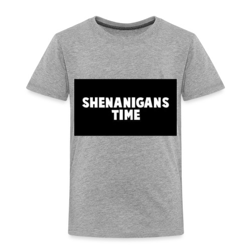 SHENANIGANS TIME MERCH - Toddler Premium T-Shirt