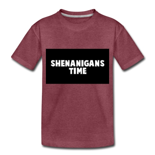 SHENANIGANS TIME MERCH - Toddler Premium T-Shirt