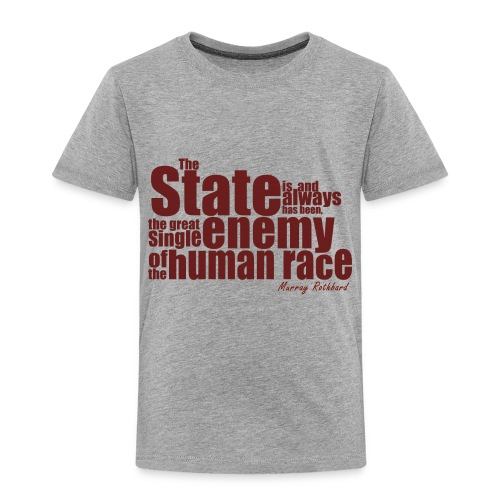 enemy human race rothbard zitat - Toddler Premium T-Shirt