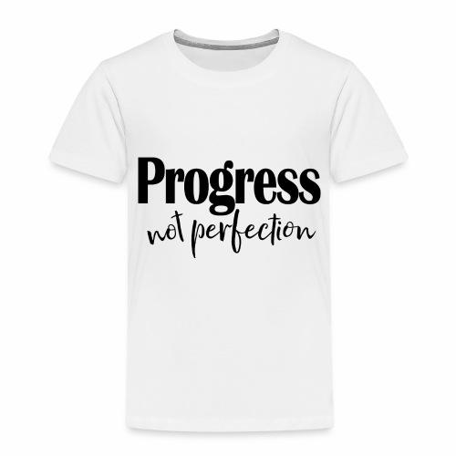 Progress not perfection - Toddler Premium T-Shirt