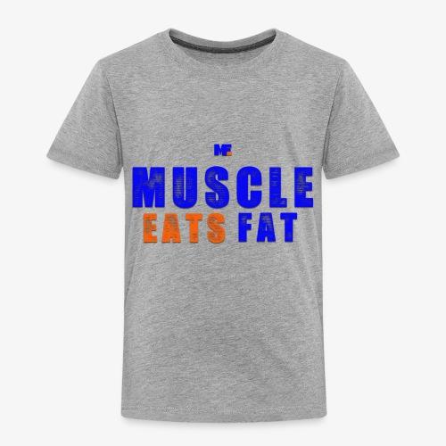 Muscle Eats Fat (NYK Edition) - Toddler Premium T-Shirt