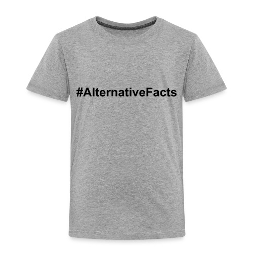 alternativefacts - Toddler Premium T-Shirt