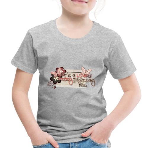 It's a love story just say yes - Toddler Premium T-Shirt