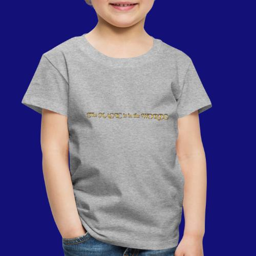 the magic is in the words - Toddler Premium T-Shirt