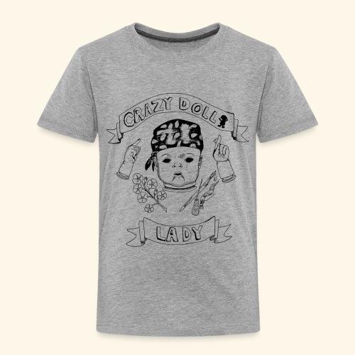 crazy doll lady - Toddler Premium T-Shirt