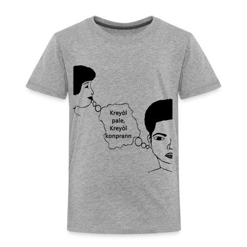 Kreyol_pale_Kreyol_kompran - Toddler Premium T-Shirt