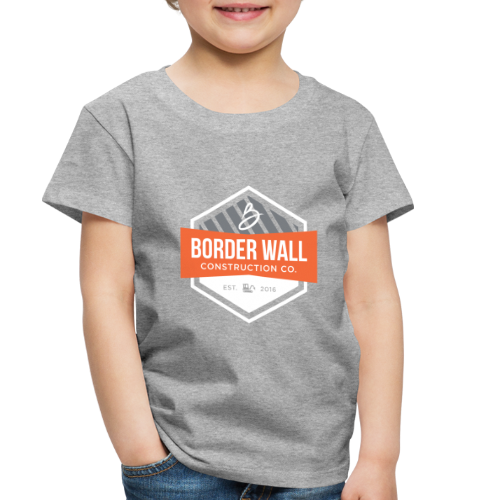 Border Wall Construction Crew - Toddler Premium T-Shirt