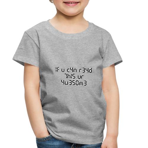 If you can read this, you're awesome - black - Toddler Premium T-Shirt