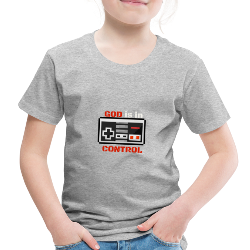 God is in Control Kidss Tee - Toddler Premium T-Shirt