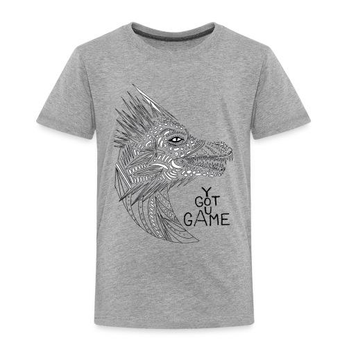 """Dragon """"you got game"""" - Toddler Premium T-Shirt"""