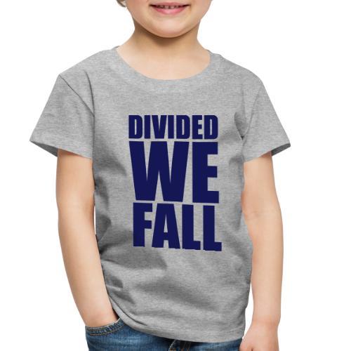 DIVIDED WE FALL - Toddler Premium T-Shirt