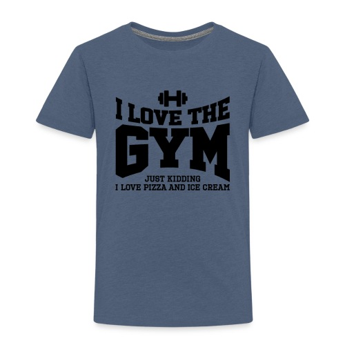 I love the gym - Toddler Premium T-Shirt