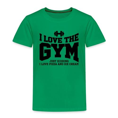 I love the gym - Toddler Premium T-Shirt