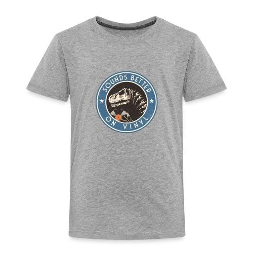 Sounds Better on Vinyl - Toddler Premium T-Shirt