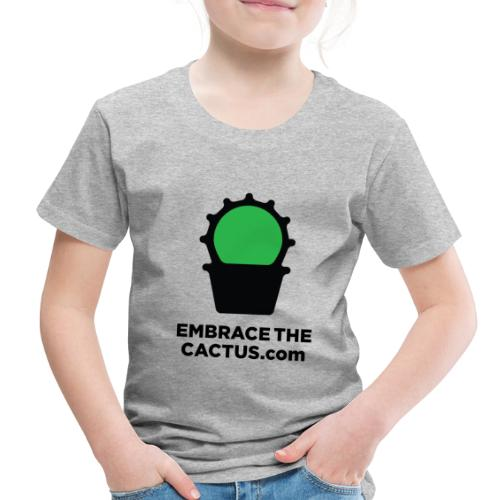 embracethecactus - Toddler Premium T-Shirt