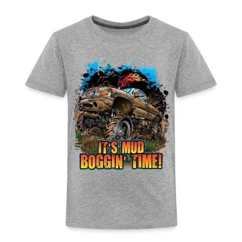 Mud Bogging Time - Toddler Premium T-Shirt