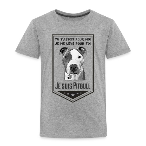 Je suis Pitbull - Toddler Premium T-Shirt