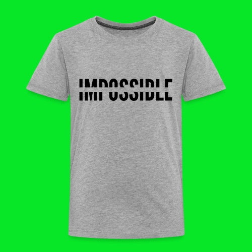 Impossible - Toddler Premium T-Shirt